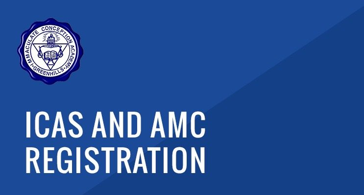 ICAS and AMC Registration - Immaculate Conception Academy